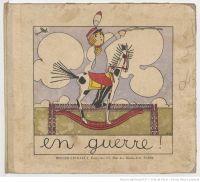 En guerre ! Texte et images de Charlotte Schaller, Berger-Levrault, 1915. Source gallica.bnf.fr / Ville de Paris / Fonds Heure Joyeuse
