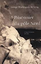 Prisonnier du pôle Nord George De Long