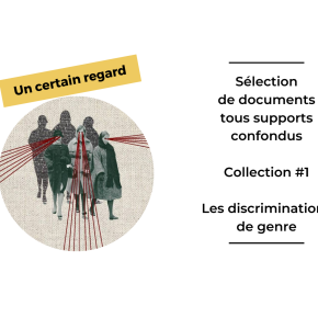 Un certain regard … sur les discriminations de genre